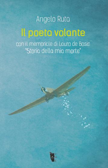 Angelo Ruta - Il poeta volante 9788898119370