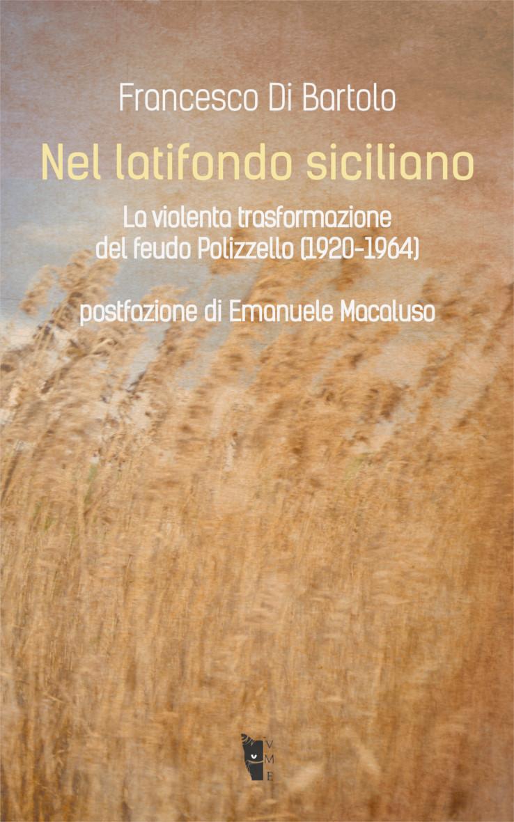 Francesco Di Bartolo - Nel latifondo siciliano 9788898119356
