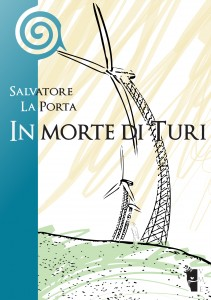 Salvatore La Porta - In morte di Turi 9788890356902