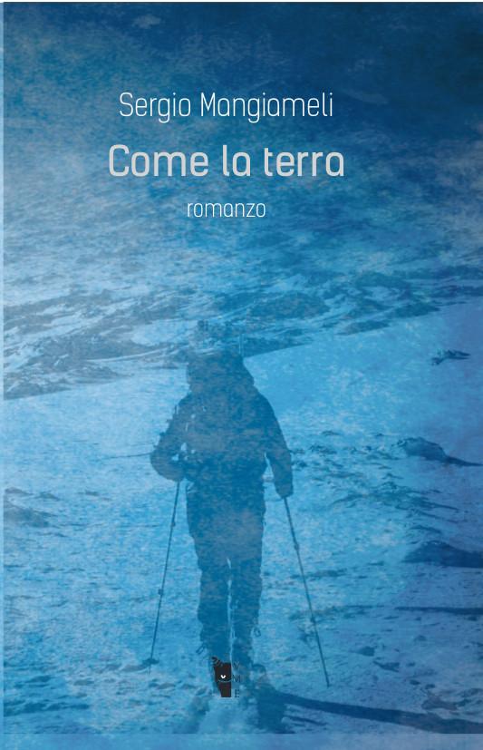 Sergio Mangiameli - Come la terra 9788898119691