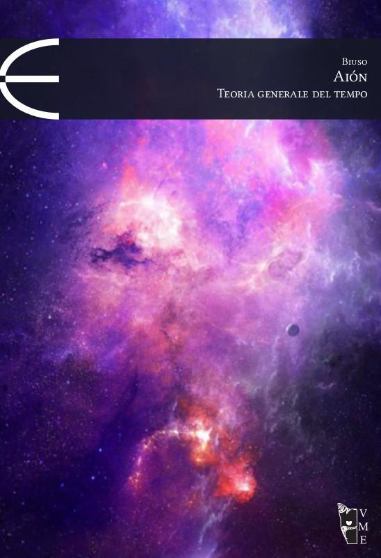 A.G.Biuso - Aiόn. Teoria generale del tempo 9788898119622