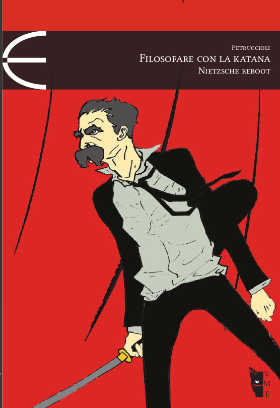 Petruccioli - Filosofare con la katana. Nietzsche reboot 9788898119806