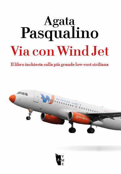 Agata Pasqualino - Via con Windjet 9788898119868