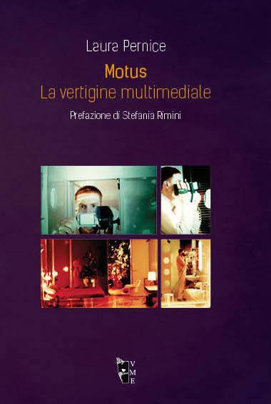Laura Pernice - Motus. La vertigine multimediale 9788898119721