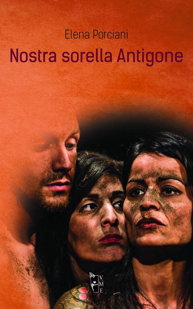 Elena Porciani - Nostra sorella Antigone 9788898119912