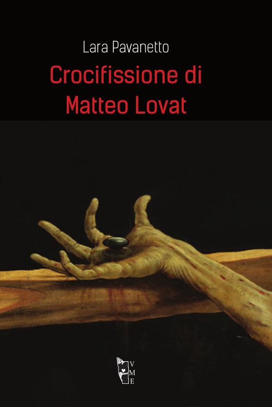 Lara Pavanetto - Crocefissione di Matteo Lovat 9788898119950