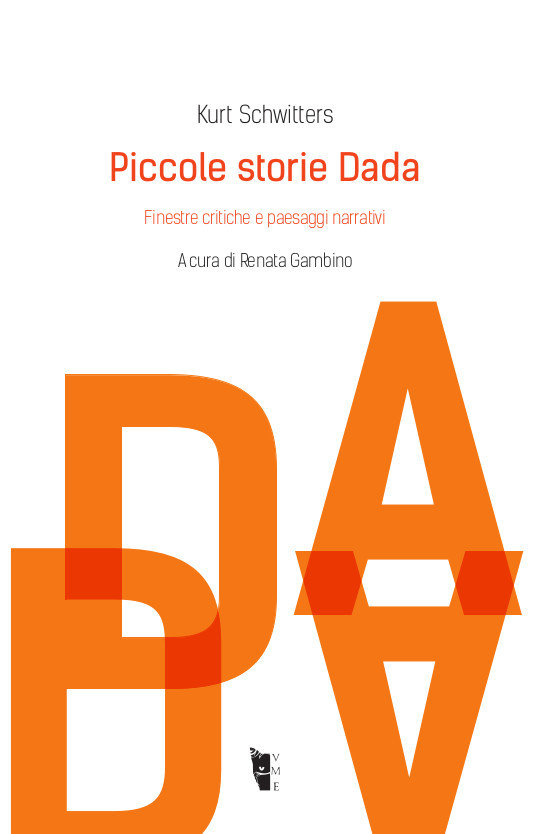 Kurt Schwitters - Piccole storie Dada 9788894898255
