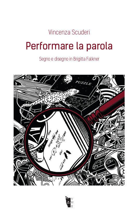 Vicenza Scuderi - Performare la parola. Segno e disegno in Brigitta Falkner 9788894898354