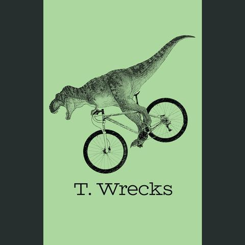 T. Wrecks Poster 0000004