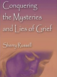 Conquering the Mysteries and Lies of Grief SR-1