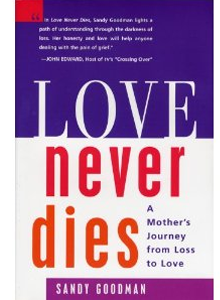LOVE Never Dies - A Mother's Journey from Loss to Love SG-1