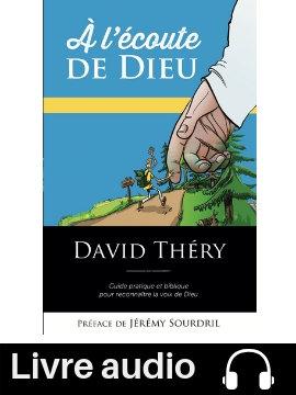 À l'écoute de Dieu- Livre audio, lu par David Théry (format mp3)