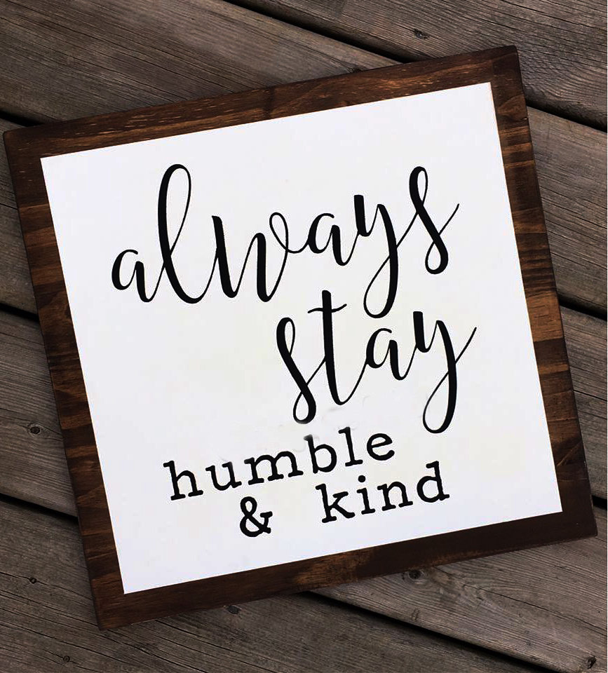Always stay humble & kind 00008