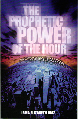 The Prophetic Power of the Hour 9780971624009