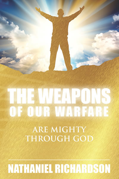 The Weapons of Our Warfare 9781562293680