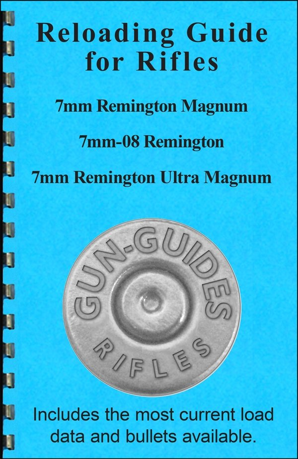 Reloading Guide Rifles - 7mm Magnum, 7mm-08, and 7mm RUM ...