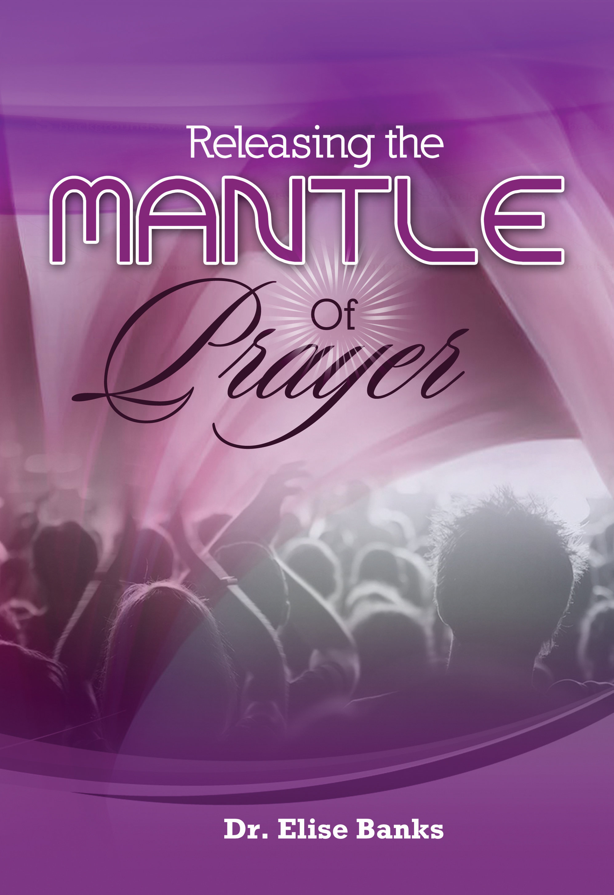 Releasing the Mantle of Prayer Book 00000