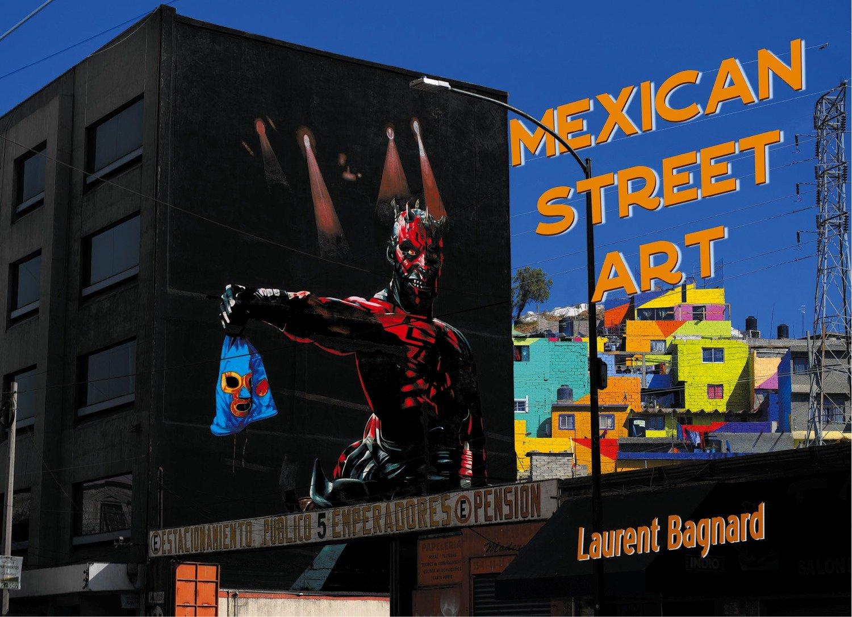 'Mexican Street Art', par Laurent Bagnard (broché)