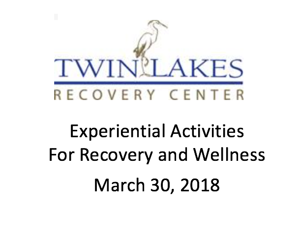 DTL 033018 Experiential Activities For Recovery And Wellness March 30 2018