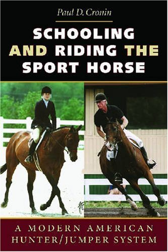 Schooling and Riding The Sport = Horse: A Modern American Hunter/Jumper System 00007