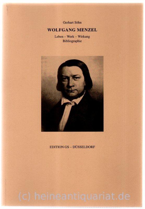 Wolfgang Menzel. Leben - Werk - Wirkung. Bibliographie. a300102477