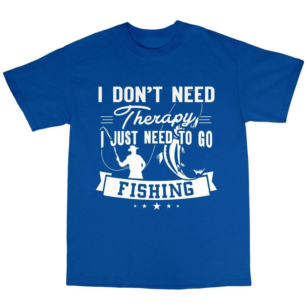 No Therapy, Just Fishing T-Shirt 01010
