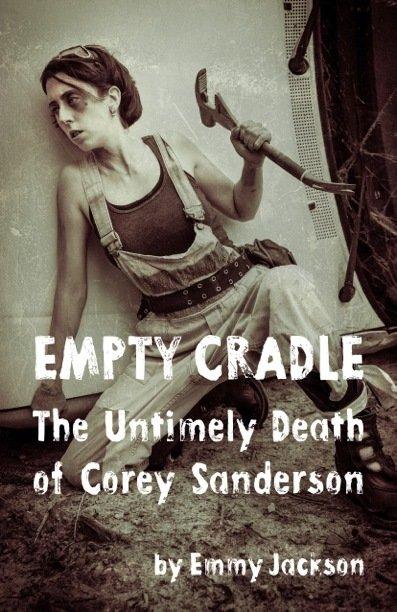 Empty Cradle 1: The Untimely Death of Corey Sanderson 00000