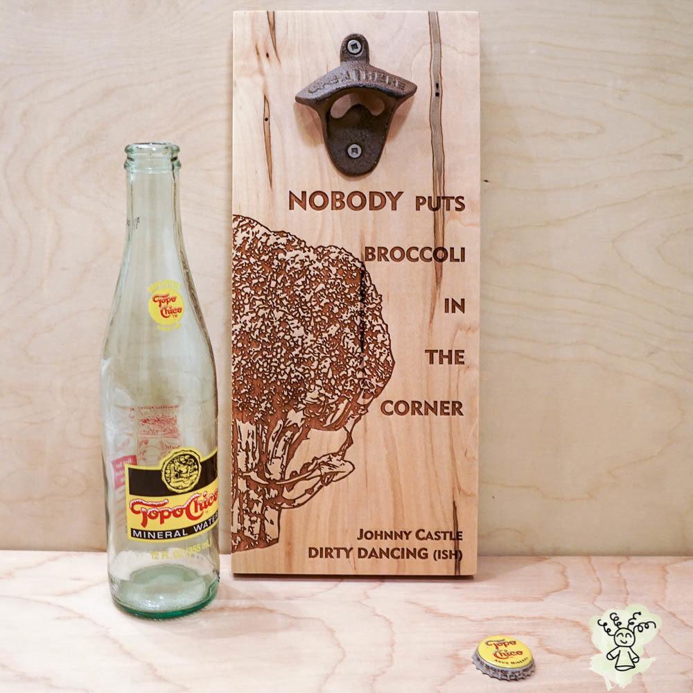 Broccoli Quote-ish Bottle Opener