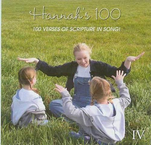 Hannah's Hundred Vol  IV - 100 Verses of Scripture in Song