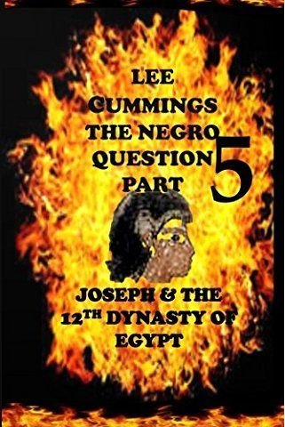 THE NEGRO QUESTION PART 5, JOSEPH AND THE 12TH DYNASTY OF EGYPT 00004