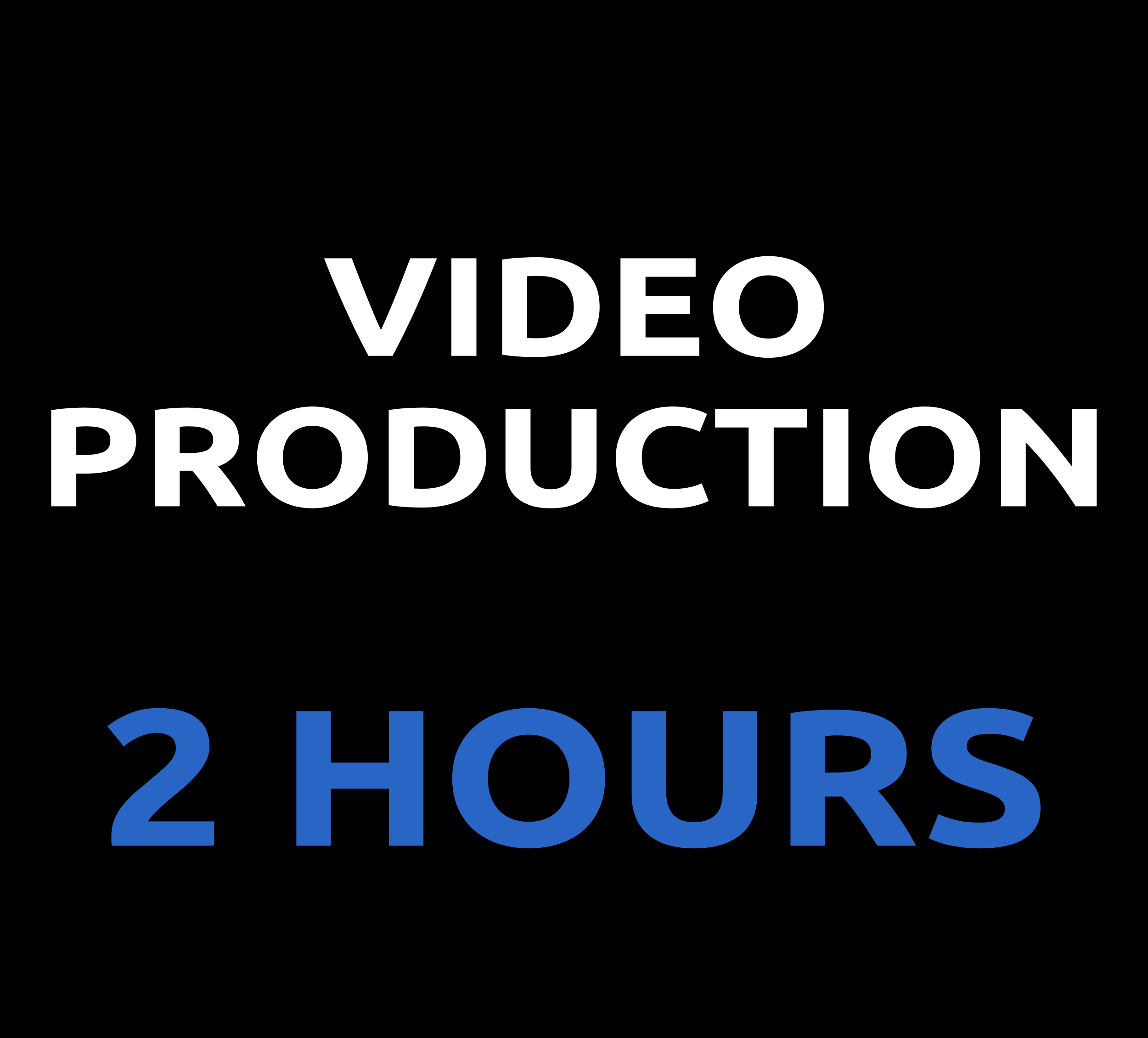 VIDEO PRODUCTION- 2 HOURS 06