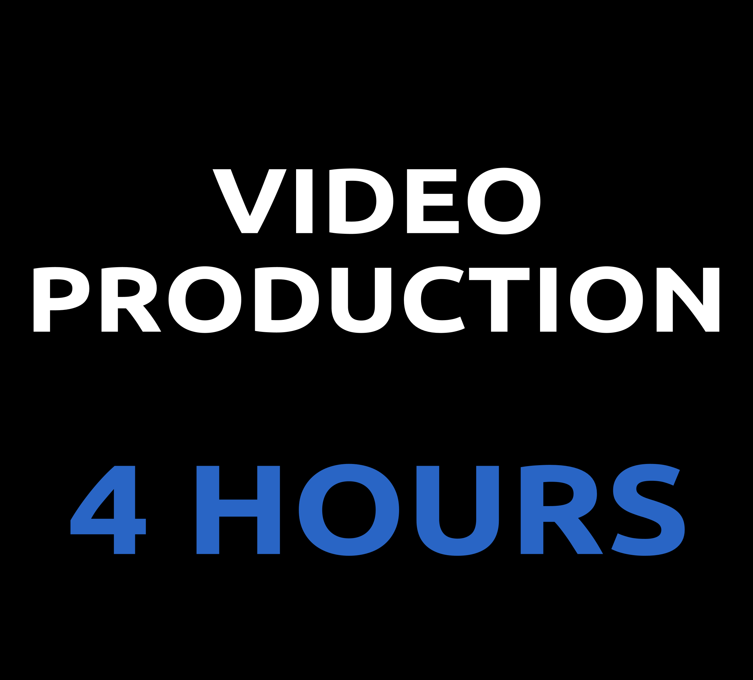 VIDEO PRODUCTION- 4 HOURS 07