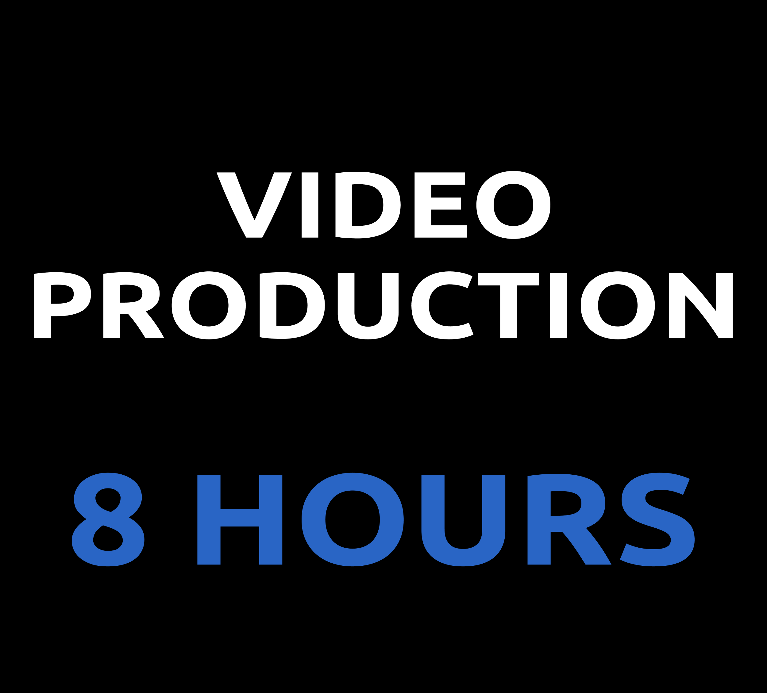 VIDEO PRODUCTION- 8 HOURS 08