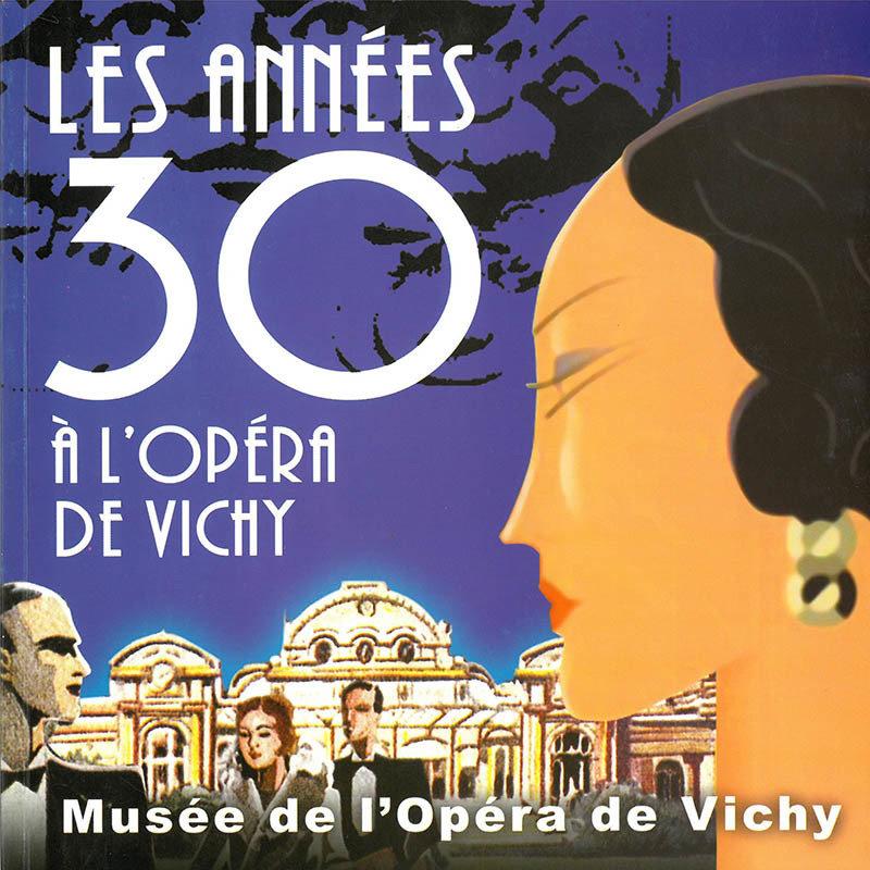 Les Années Trente à l'Opéra de Vichy 978-2-9532425-2-2