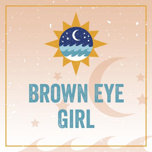 Brown Eye Girl DHH
