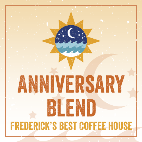 """Anniversary Blend  """"Frederick's Best Coffee House!"""" 00000"""
