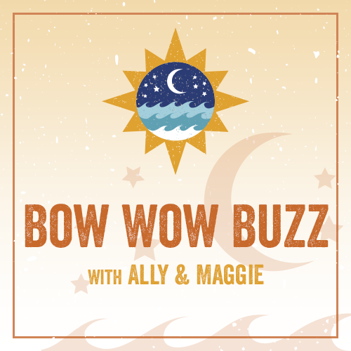 Bow Wow Buzz - with Ally and Maggie FR1