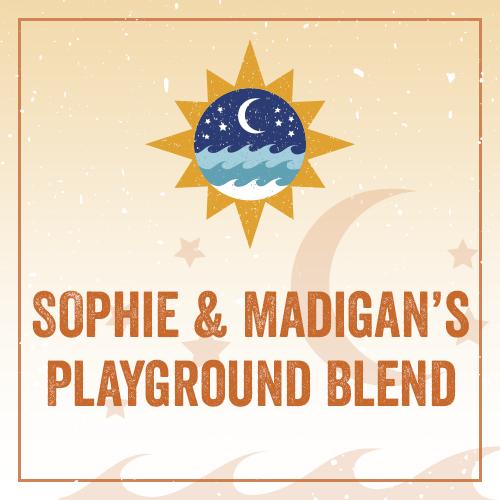 Sophie & Madigan's Playground Blend REG30