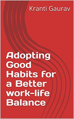 Adopting Good Habits for a Better work-life Balance 00001