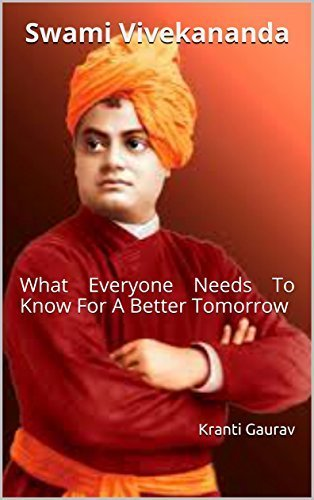 Swami Vivekananda: What Everyone Needs To Know For A Better Tomorrow 00002