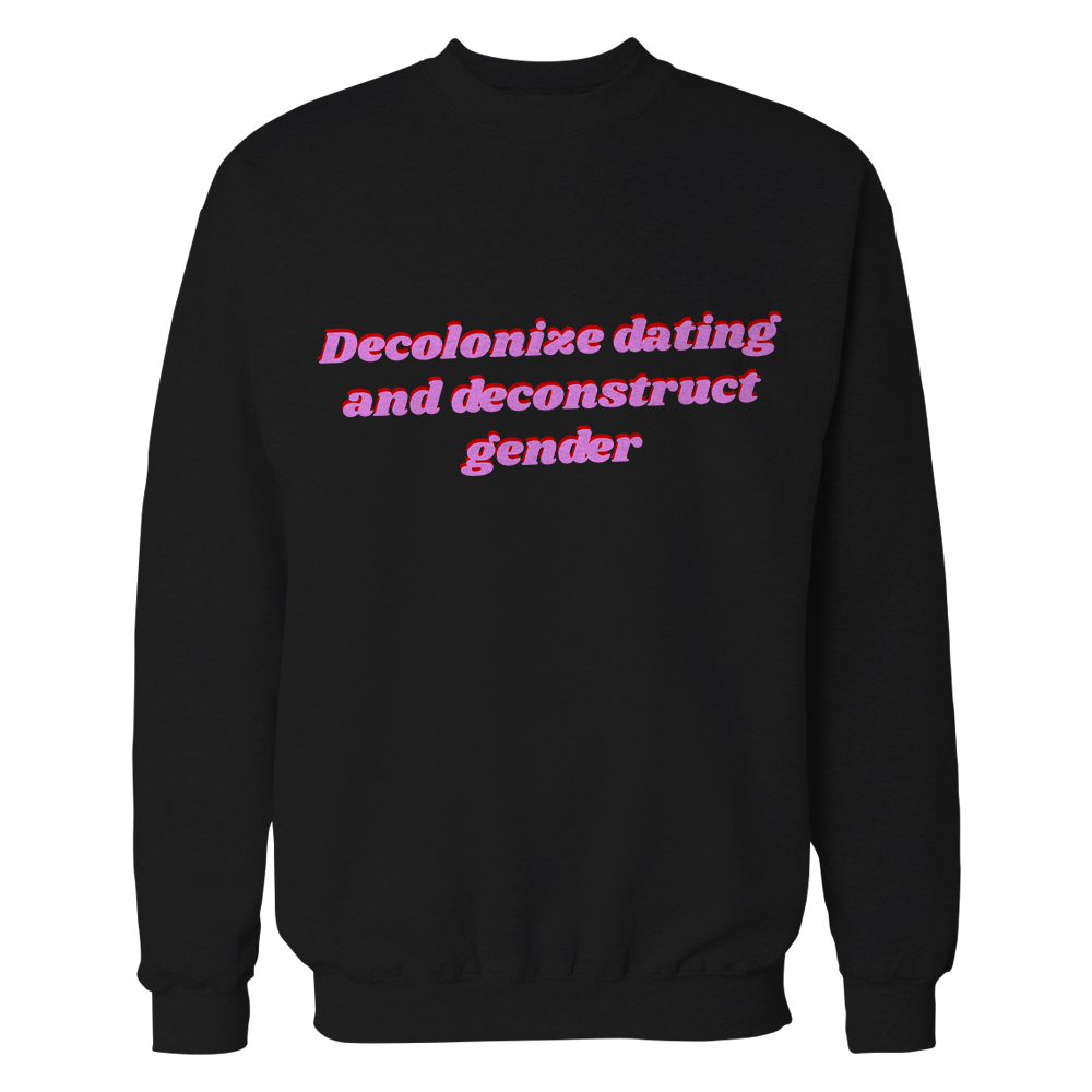 Decolonize Dating Crewneck 00010