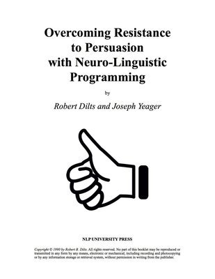 Overcoming Resistance to Persuasion with Neuro-Linguistic Programming