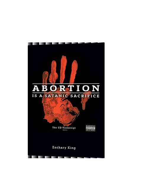 Abortion is a Satanic Sacrifice - Book (the cd transcript)