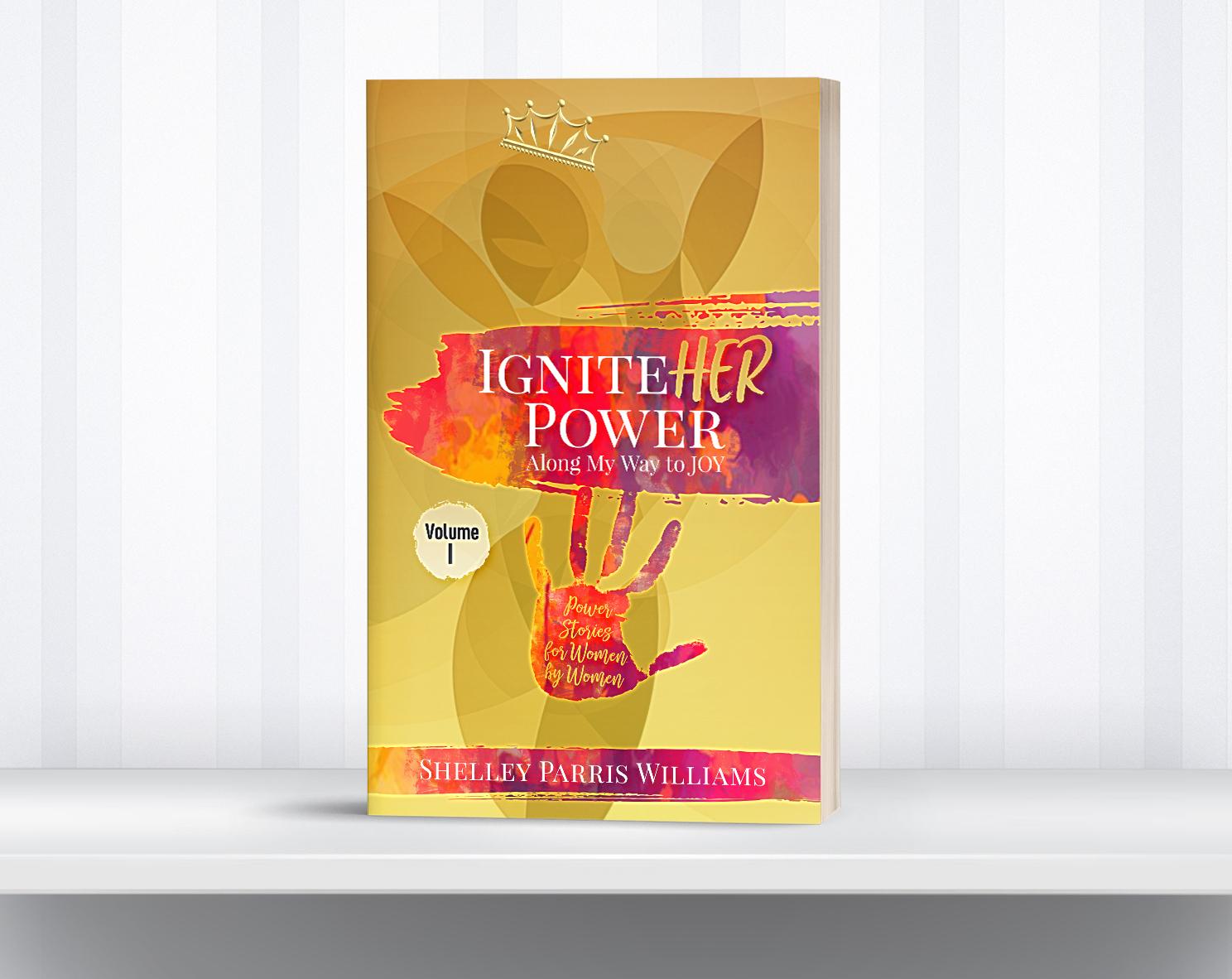 IgniteHER Power: Along My Way to JOY - Volume I. 0000