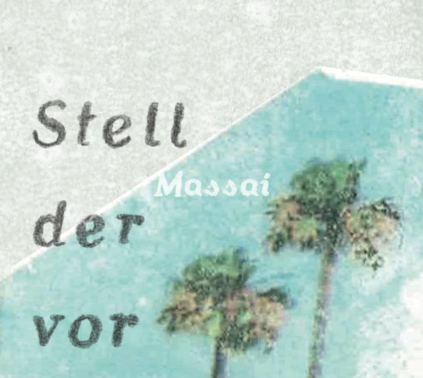 """Massai """"Stell der vor"""" 4"""