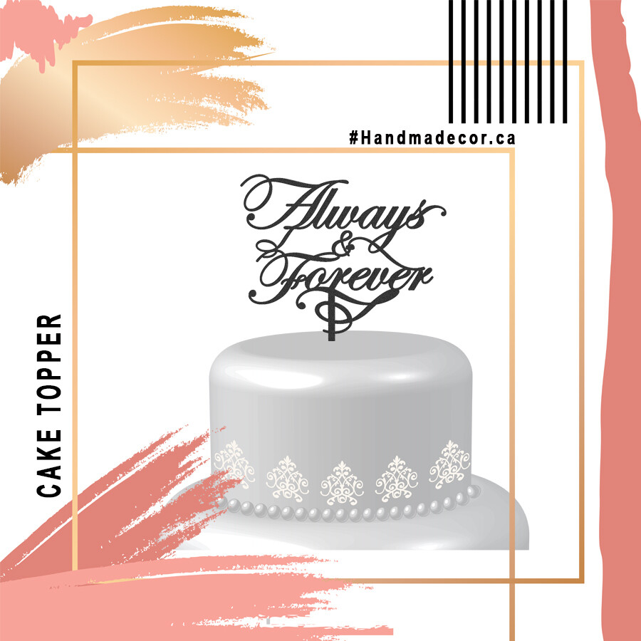 A Digital File Always And Forever Cake Topper Acrylic Wedding Cake Topper Wedding Cake Decor Always Forever Topper