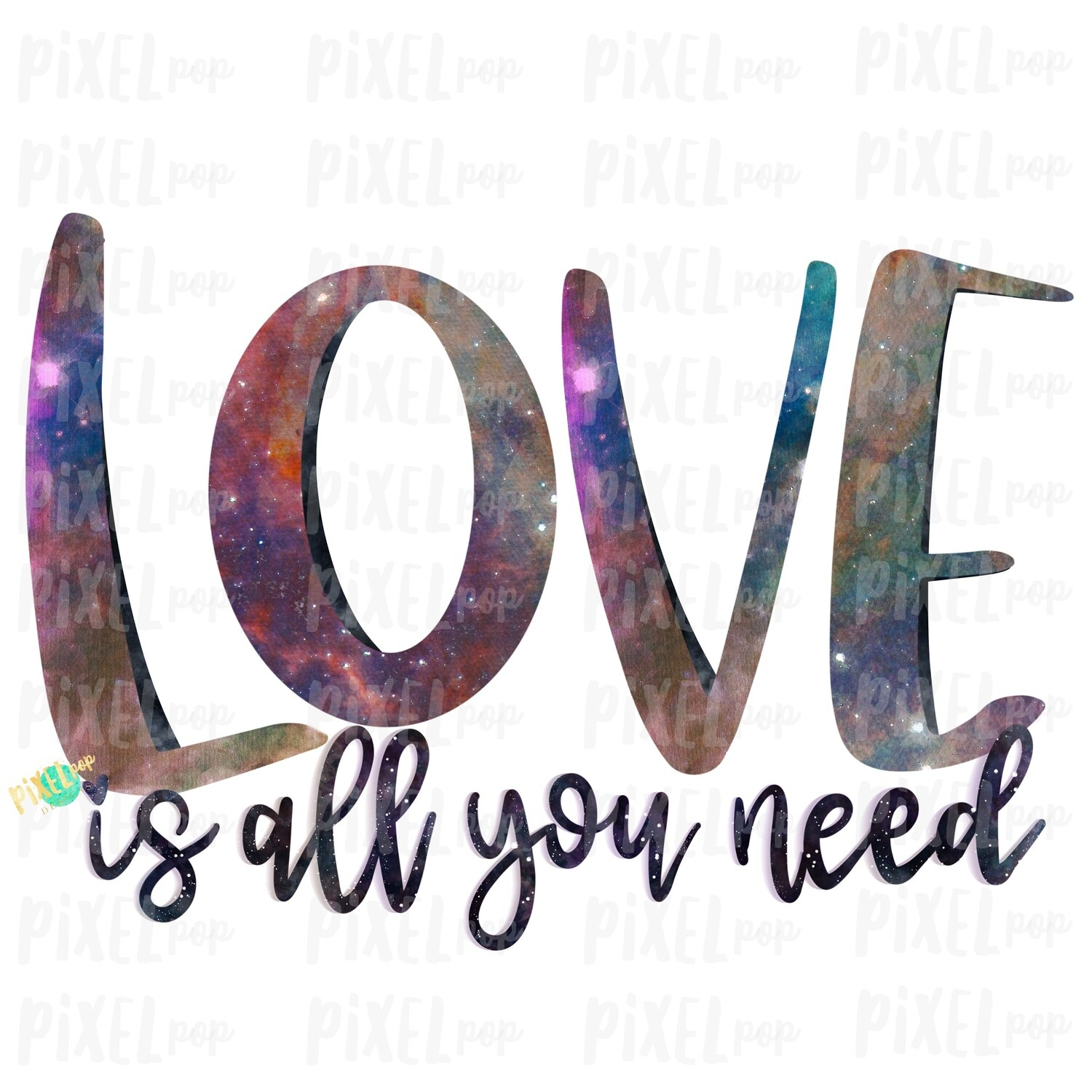 Download Love is All You Need Galaxy Sublimation PNG   Love is Kind ...