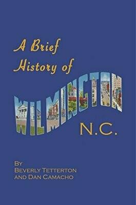 Brief History of Wilmington N.C.