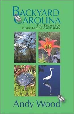 Backyard Carolina: Two Decades of Public Radio Commentary