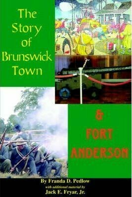 Story of Brunswick Town & Fort Anderson